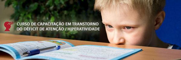 Curso de Capacitação em Transtorno e Déficit de Atenção e Hiperatividade - ABC Aprendizagem